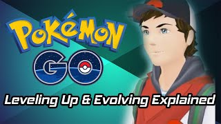 Pokemon Go Tips - Leveling Up Pokemon & Evolution Explained