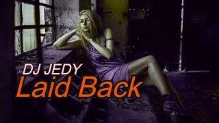 Смотреть клип Dj Jedy - Laid Back