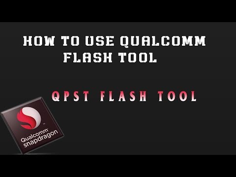 how to use qualcomm snapdragon flash tool | qpst flash tool