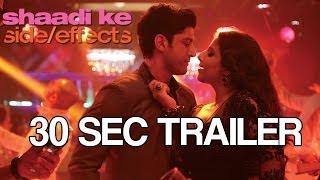 Shaadi Ke Side Effects Trailer - 30 seconds 1