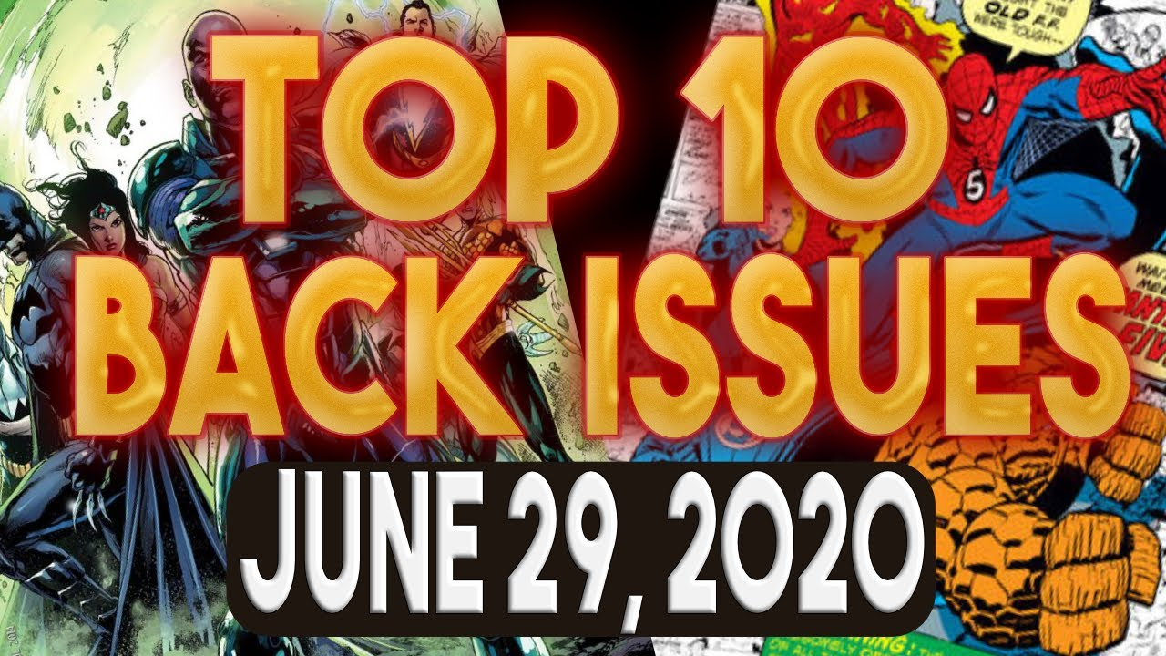 Top 10 Comic Book Back Issues to Buy 6/29/2020