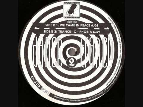 Dance 2 Trance - We Came In Peace (1991 Mix) (1991)
