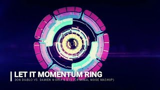 Don Diablo Vs Damien N Drix STV Let It Momentum Ring Criminal Noise Mashup