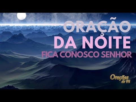 ORAÇÃO DA NOITE - FICA CONOSCO SENHOR