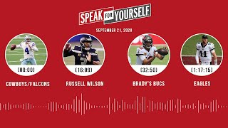 Cowboys/Eagles, Russell Wilson, Brady's Bucs, Eagles (9.21.20) | SPEAK FOR YOURSELF Audio Podcast