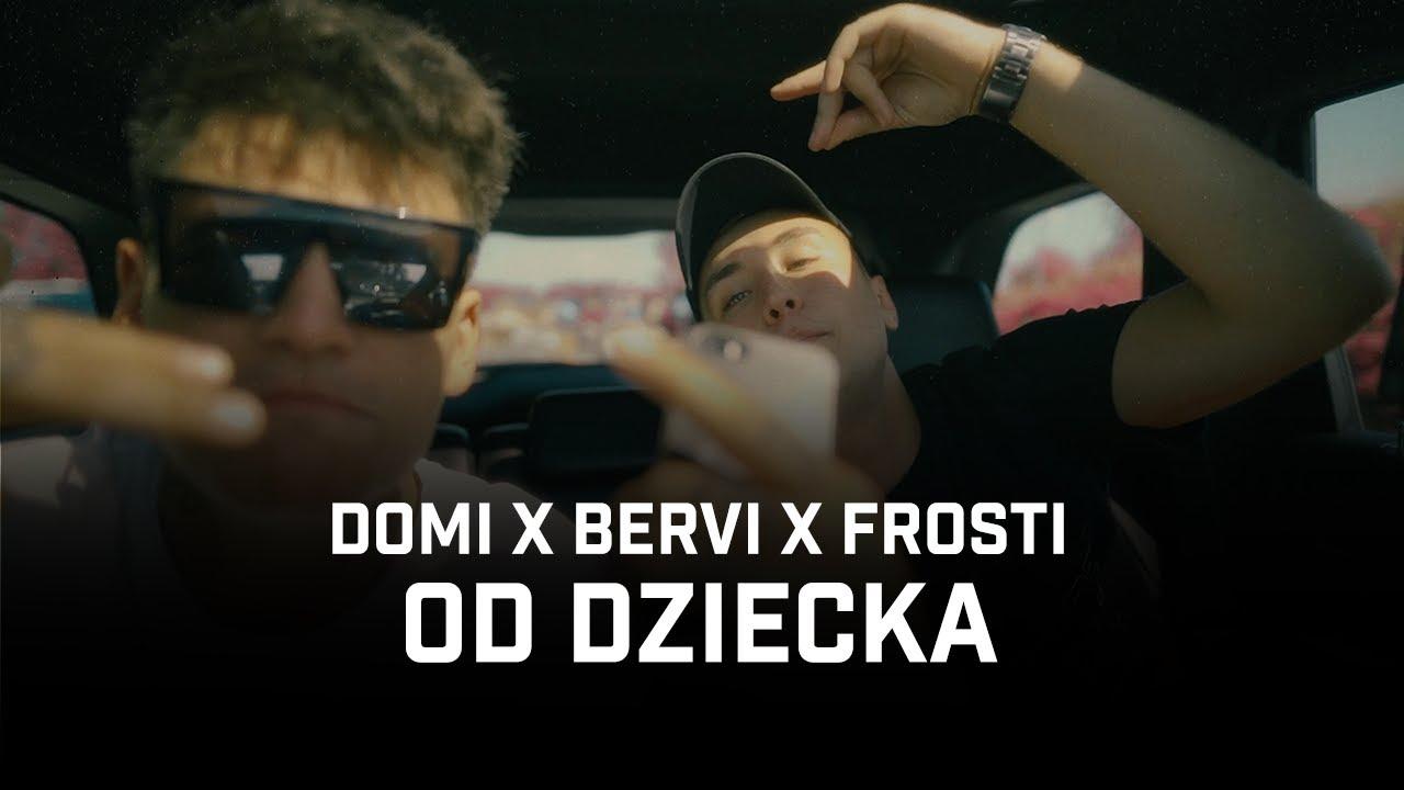 Domi x Bervi ft. Frosti - Od dziecka