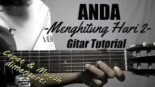 (Gitar Tutorial) ANDA - Menghitung Hari 2  Mudah & Cepat dimengerti untuk pemula