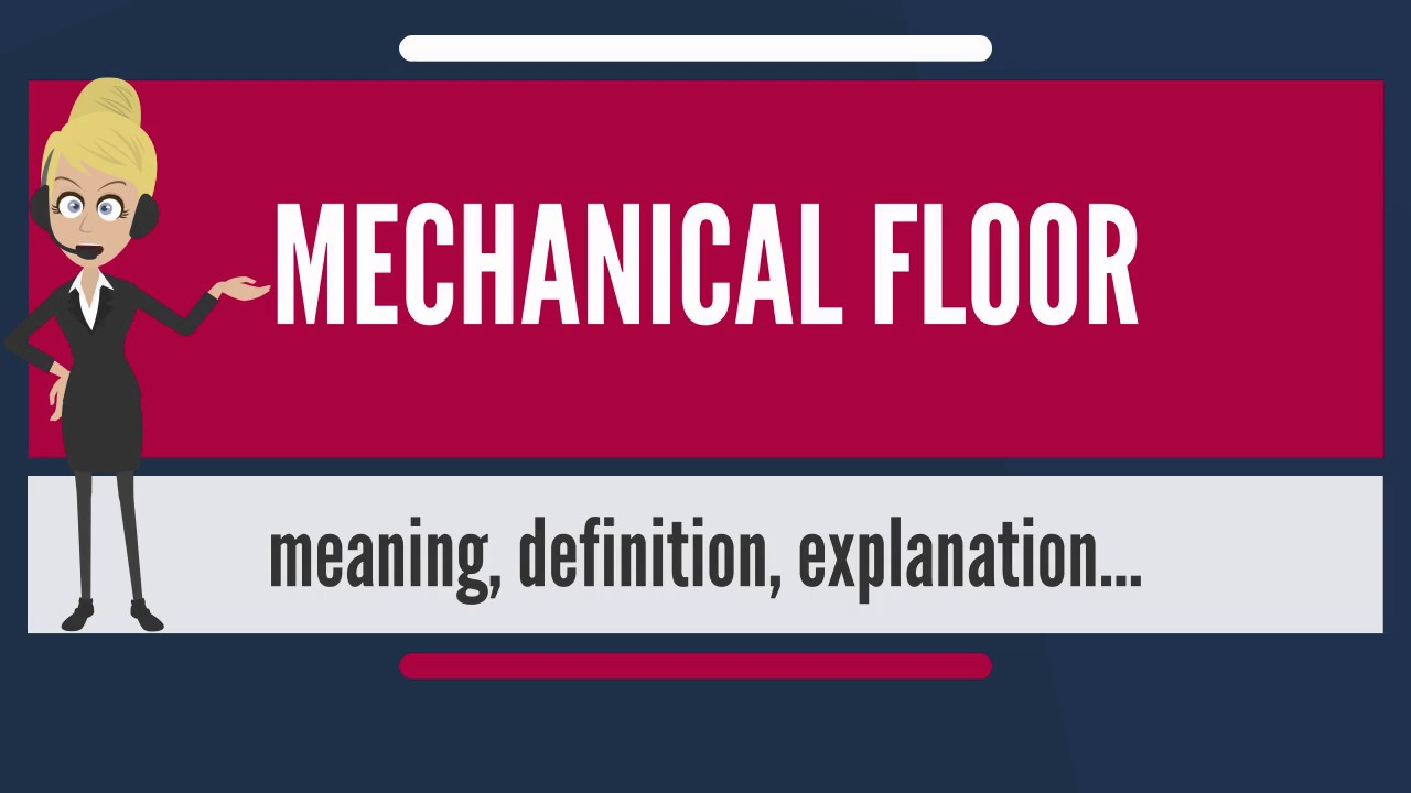 What is MECHANICAL FLOOR? What does