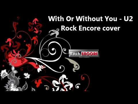 With or Without You - U2 (cover) Rock Encore