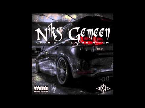 Chahid Ft Lange Ritch - Niks Gemeen (Prod. By Chahid)