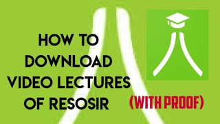 How to download  video lectures of ResoSir (with proof).