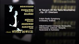 W Tatrach (In the Tatra Mountains) , Op. 27: Overture