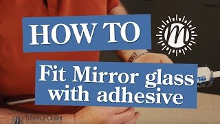 Fitting Mirror Glass With Adhesive | MirrorOutlet HowTo