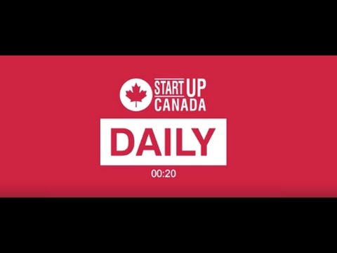 #StartupDaily   May 8, 2017   Canada's Startup, Scaleup and Small Business News