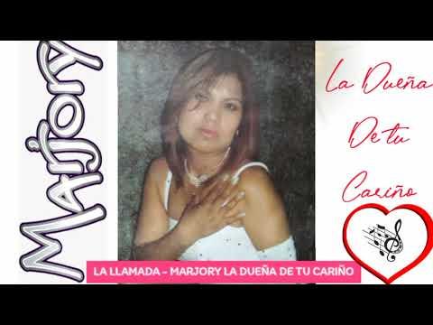LA LLAMADA -  MARJORY VIDEO  (AÑO 2005)