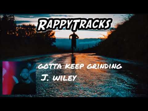 J. Wiley - Gotta Keep Grinding