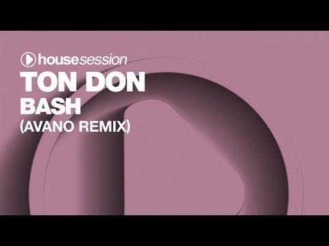 Ton Don - Bash (Avano Remix)