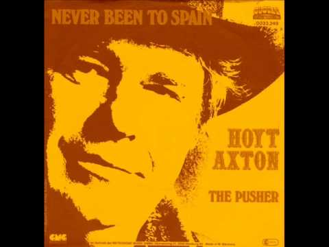Hoyt Axton  The Pusher.