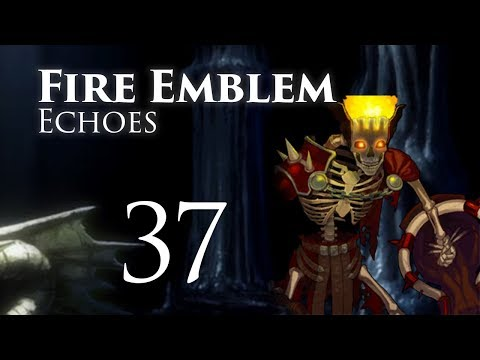 Gate of the Dead! Fire Emblem Echoes, Shadows of Valentia, Classic Hard Let's Play - Part 37