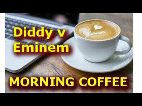 Morning Coffee : Diddy v Eminem