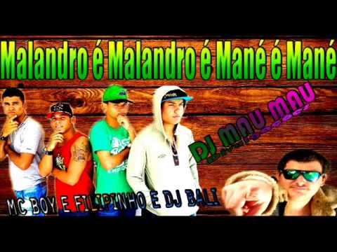MC BOY E FILIPINHO   MALANDRO É MALANDRO MANÉ É MANÉ