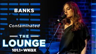 BANKS - Contaminated [Live In The Lounge]