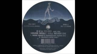 G U & Cei-Bei - House Music Will Never Die (Mark Grant