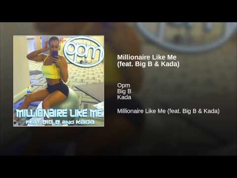 Millionaire Like Me (feat. Big B & Kada)