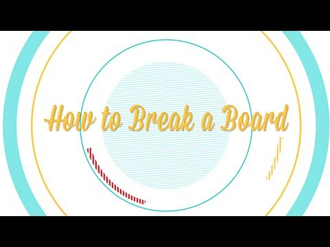 How to Break a Board -- Be More Interesting (Pt. 5 of 8)