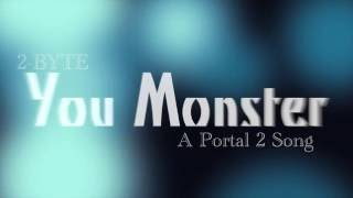 Portal 2 Song   You Monster