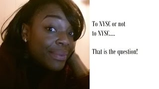 Moving back to Nigeria??... NYSC - The process