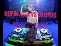 NOFIN ASIA VS DJ OPUS HANYA RINDU/SELOOW REMIX