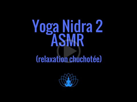 ASMR Yoga Nidra n°2 chuchoté - Relaxation guidée pour dormir