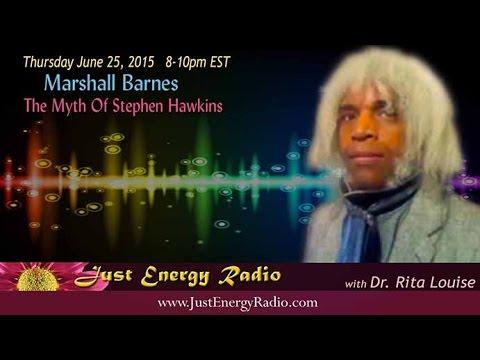 The Myth Of Stephen Hawking – Marshall Barnes - Just Energy Radio