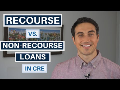 Recourse Loans Vs. Non-Recourse Loans In Commercial Real Estate - What You Need To Know