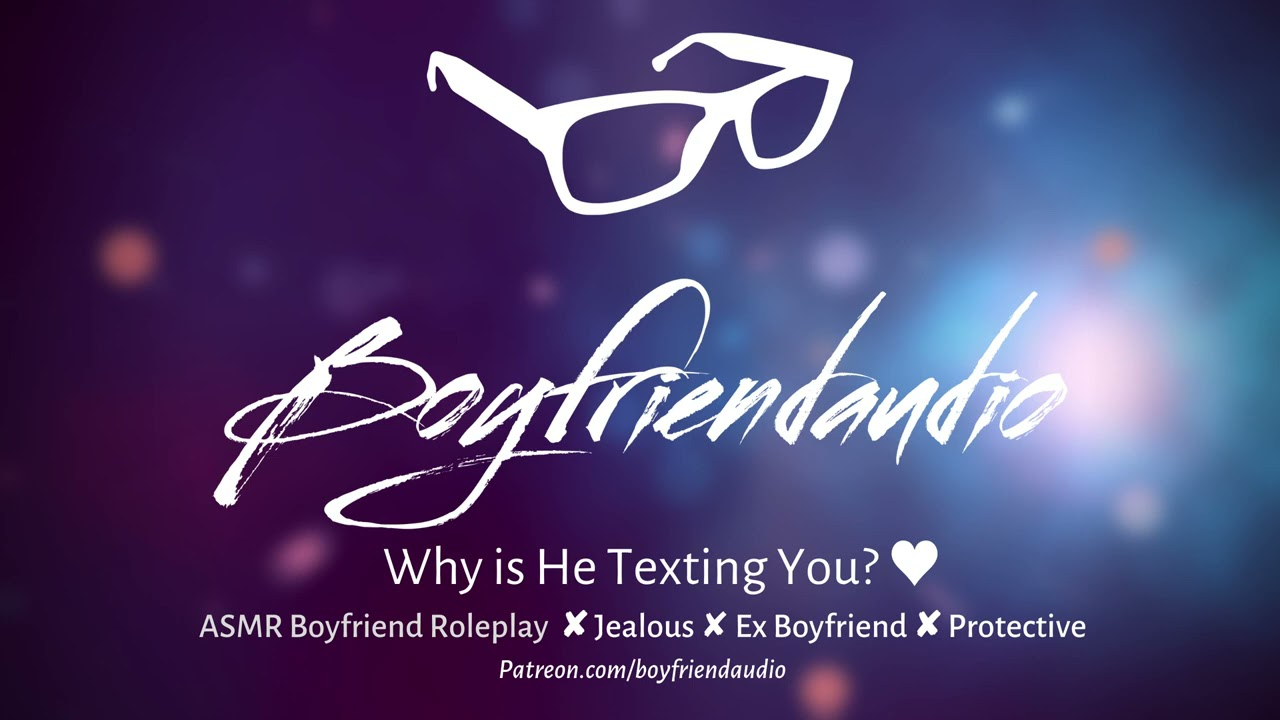 Why is He Texting You? [Boyfriend Roleplay][Jealous] ASMR
