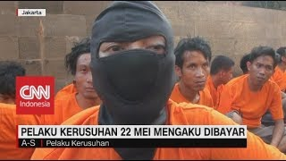 Beda Kelompok, Ini Pengakuan Pelaku Kerusuhan 22 Mei