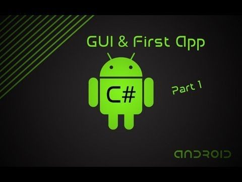 C# Android Development | GUI & First App | Part 1