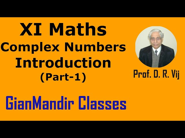 XI Mathematics - Complex Numbers - Introduction (Part-1) by Divya Mam