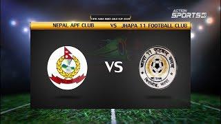 Nepal APF Club VS Jhapa 11 football club    18th Aaha Rara Gold Cup 2020