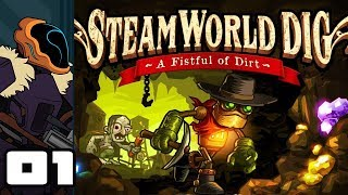 Let's Play SteamWorld Dig - PC Gameplay Part 1 - I've Been Here Before...