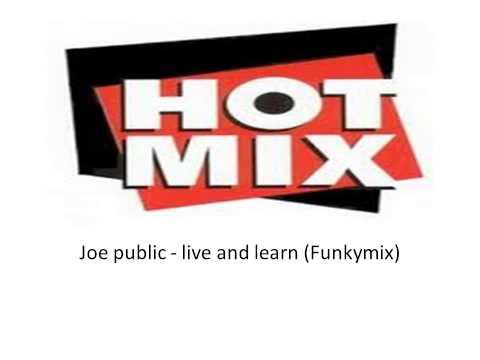 Joe public   live and learn funkymix)