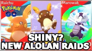 NEW ALOLAN RAICHU & ALOLAN MAROWAK RAIDS IN POKEMON GO | SHINY ALOLAN RAICHU? | ALL NEW RAIDS