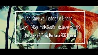 Ida Corr vs  Fedde Le Grand - Let Me Think About It  (Mr .Jászai & Tomy Montana 2K17 Edition)