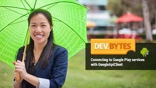 DevBytes: Connecting to Google Play services with GoogleApiClient