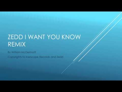 Zedd I want You Know Remix