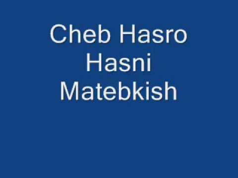 Cheb Hasro - Hasni Matebkish