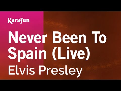 Never Been To Spain (Live) - Elvis Presley | Karaoke Version | KaraFun