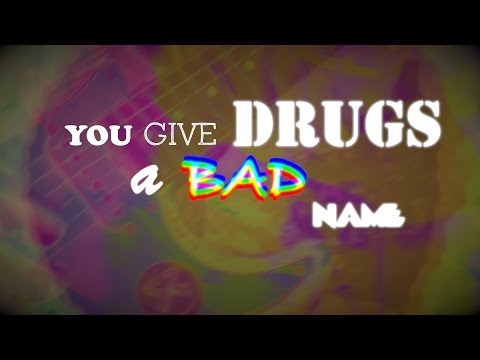 You Give Drugs A Bad Name [Official Lyric Video]