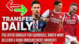 PSG Offer Draxler Swap, Barca Want Bellerin & Auba Announcement Imminent! | AFTV Transfer Daily